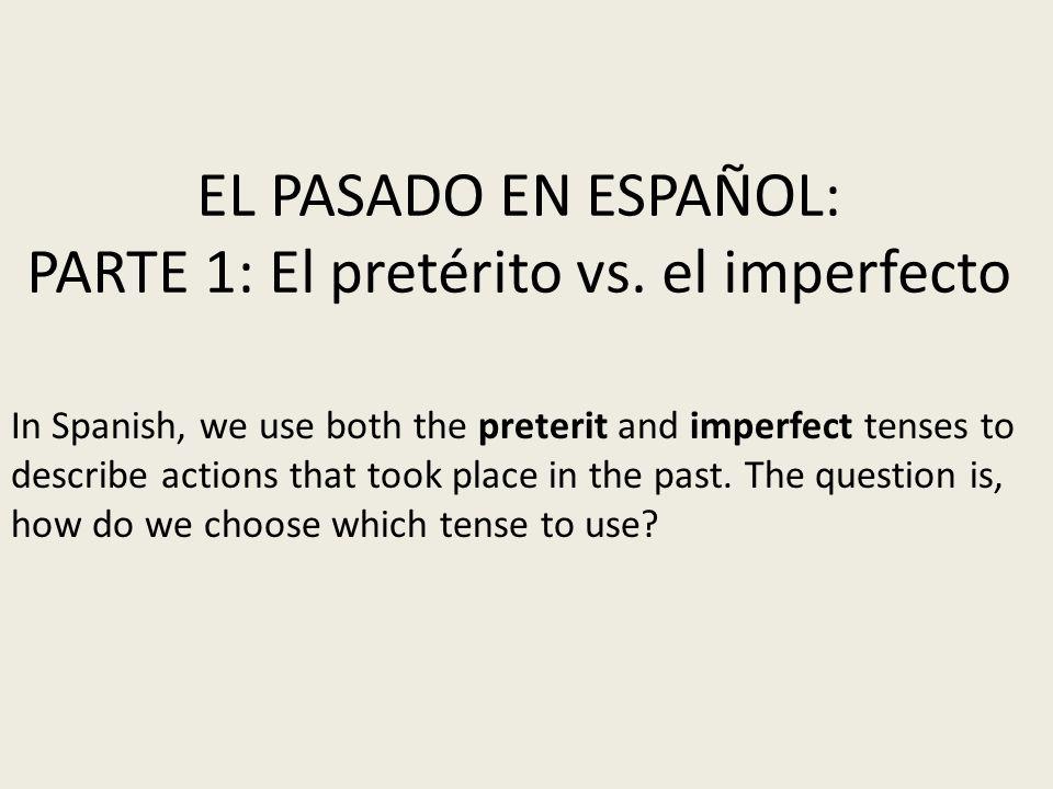 PARTE 3: EL IMPERFECTO