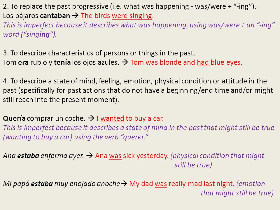 2.To replace the past progressive (i.e. what was happening - was/were + -ing).