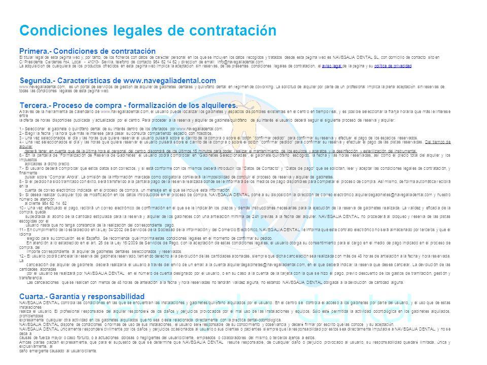 Condiciones legales de contrataci ó n Primera.- Condiciones de contratación El titular legal de esta p á gina web y, por tanto, de los ficheros con datos de car á cter personal en los que se incluyen los datos recogidos y tratados desde esta p á gina web es NAVEGALIA DENTAL SL, con domicilio de contacto sito en C/ Presidente C á rdenas n º 4, Local - 41013- Sevilla, tel é fono de contacto 954 62 14 62 y direcci ó n de email: info@navegaliadental.com.