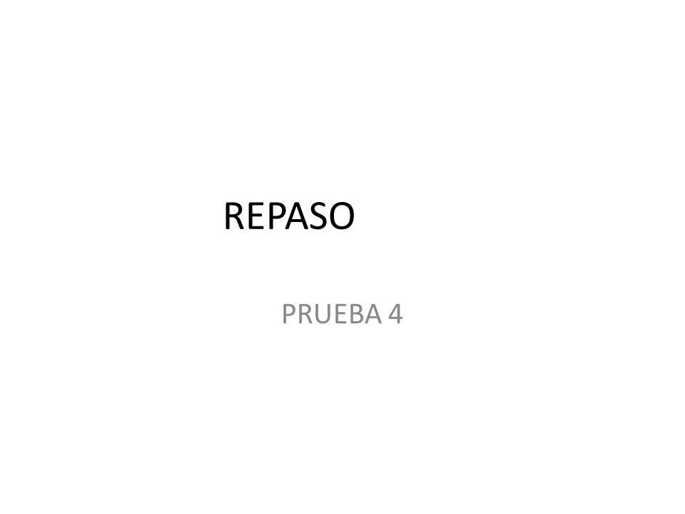 REPASO PRUEBA 4