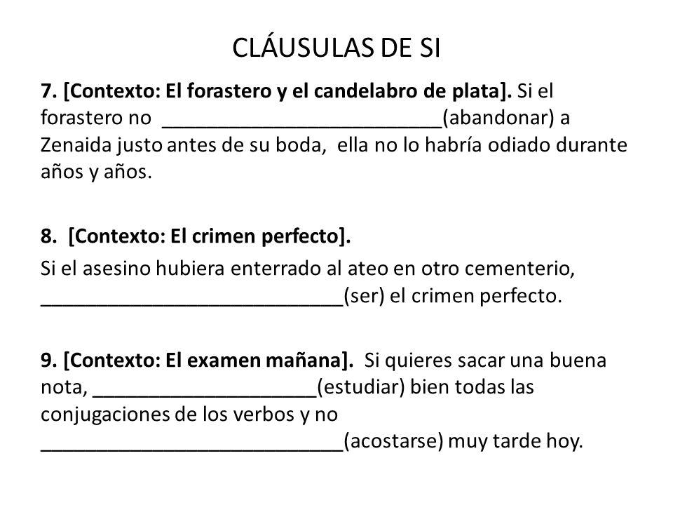 CLÁUSULAS DE SI 7. [Contexto: El forastero y el candelabro de plata].