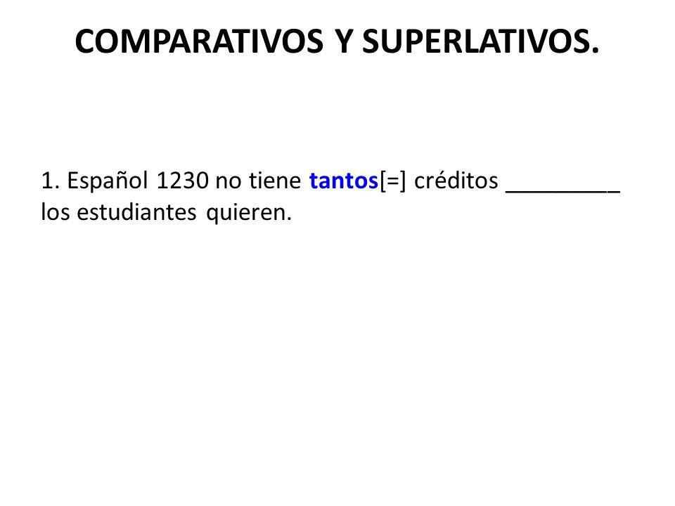 COMPARATIVOS Y SUPERLATIVOS. 1.