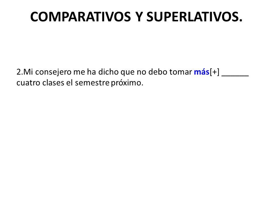 COMPARATIVOS Y SUPERLATIVOS.