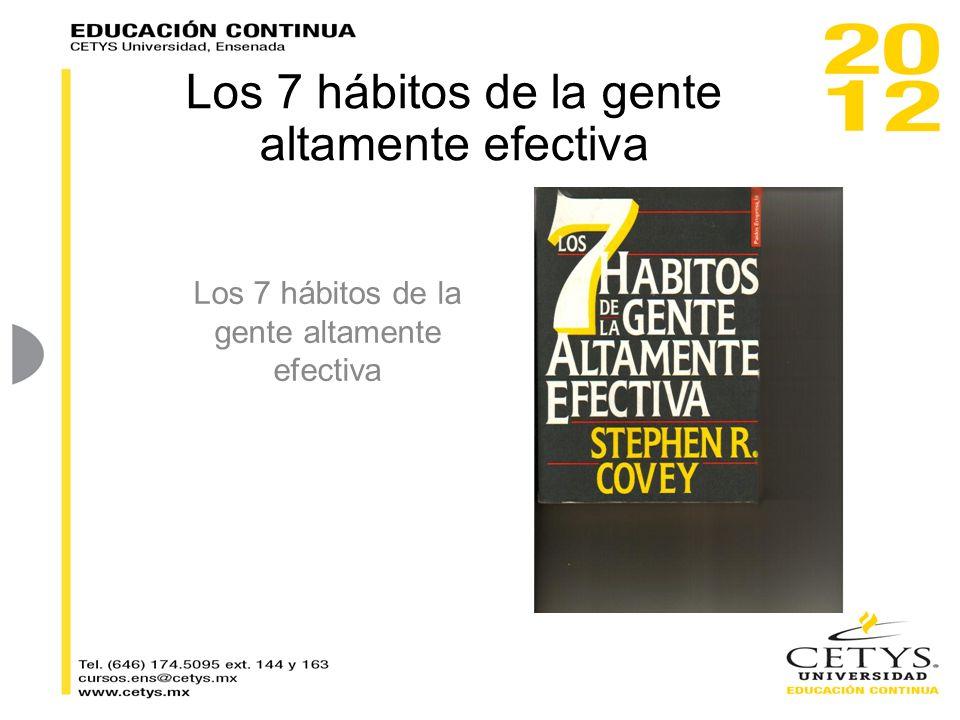 Los 7 hábitos de la gente altamente efectiva Los 7 hábitos de la gente altamente efectiva