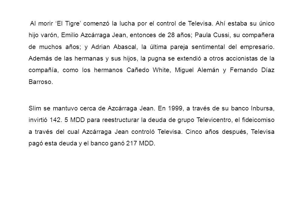 Al morir El Tigre comenzó la lucha por el control de Televisa. Ahí estaba su único hijo varón, Emilio Azcárraga Jean, entonces de 28 años; Paula Cussi