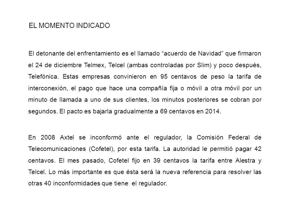 EL MOMENTO INDICADO El detonante del enfrentamiento es el llamado acuerdo de Navidad que firmaron el 24 de diciembre Telmex, Telcel (ambas controladas