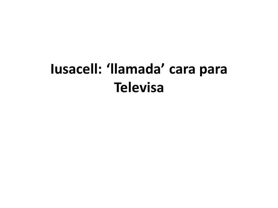 Iusacell: llamada cara para Televisa
