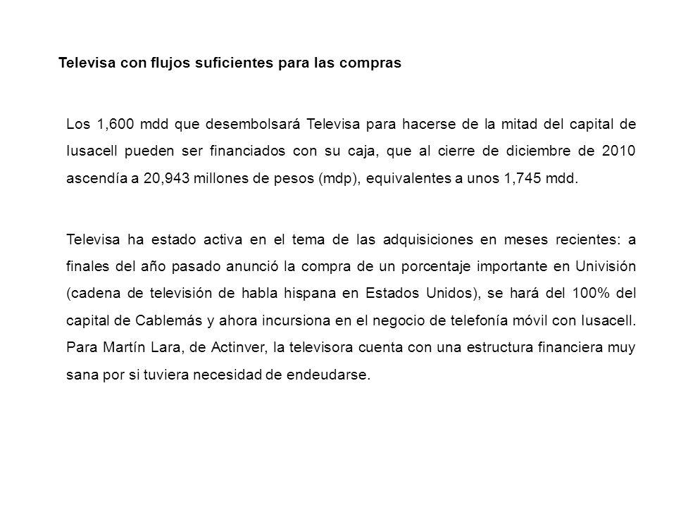 Televisa con flujos suficientes para las compras Los 1,600 mdd que desembolsará Televisa para hacerse de la mitad del capital de Iusacell pueden ser f