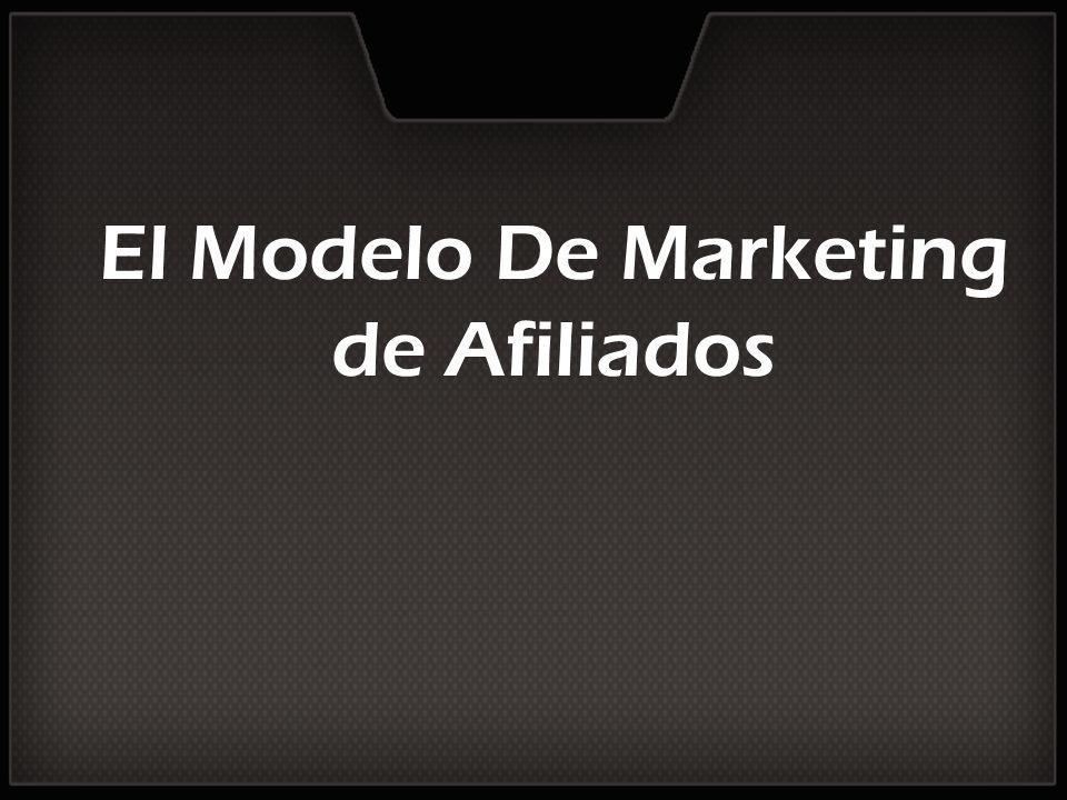El Modelo De Marketing de Afiliados