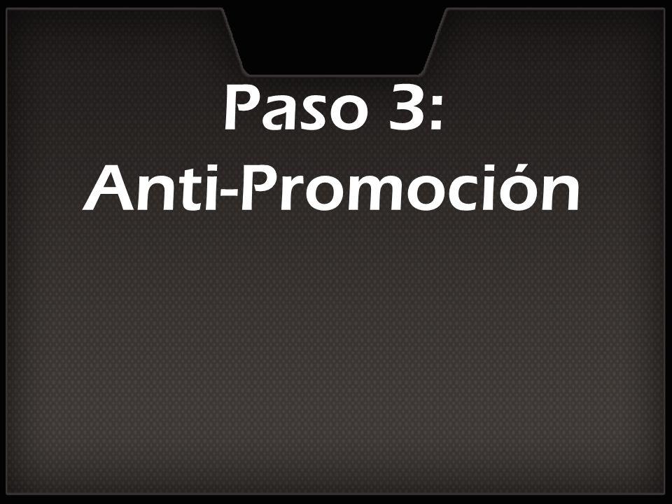 Paso 3: Anti-Promoción