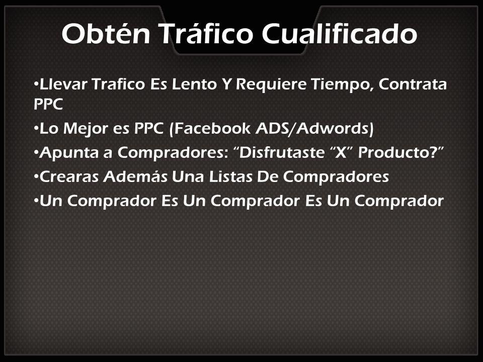 Obtén Tráfico Cualificado Llevar Trafico Es Lento Y Requiere Tiempo, Contrata PPC Lo Mejor es PPC (Facebook ADS/Adwords) Apunta a Compradores: Disfrut