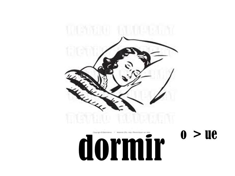 dormir o > ue