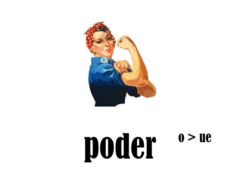 poder o > ue