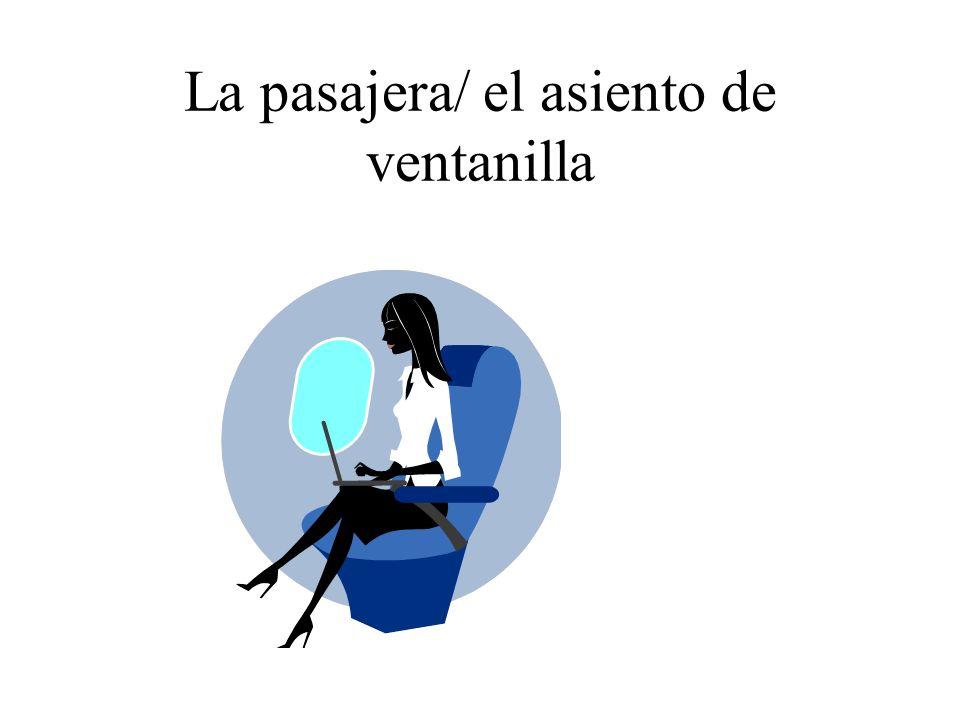 La pasajera/ el asiento de ventanilla