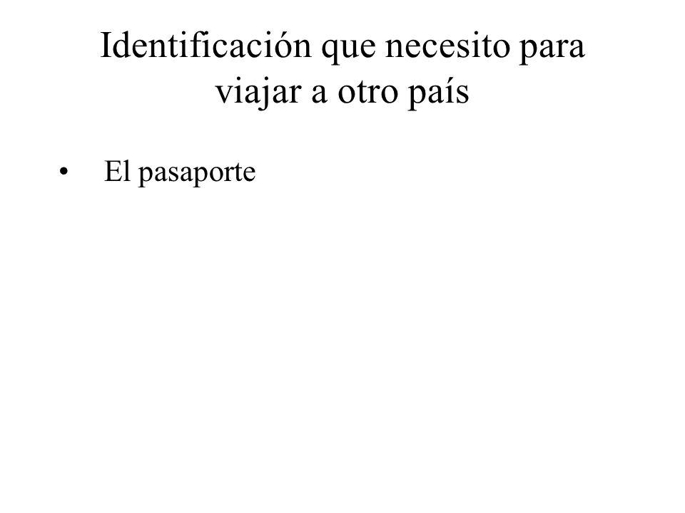 Identificación que necesito para viajar a otro país El pasaporte