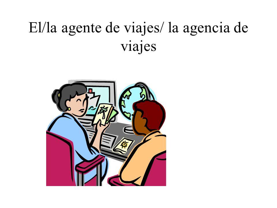El/la agente de viajes/ la agencia de viajes