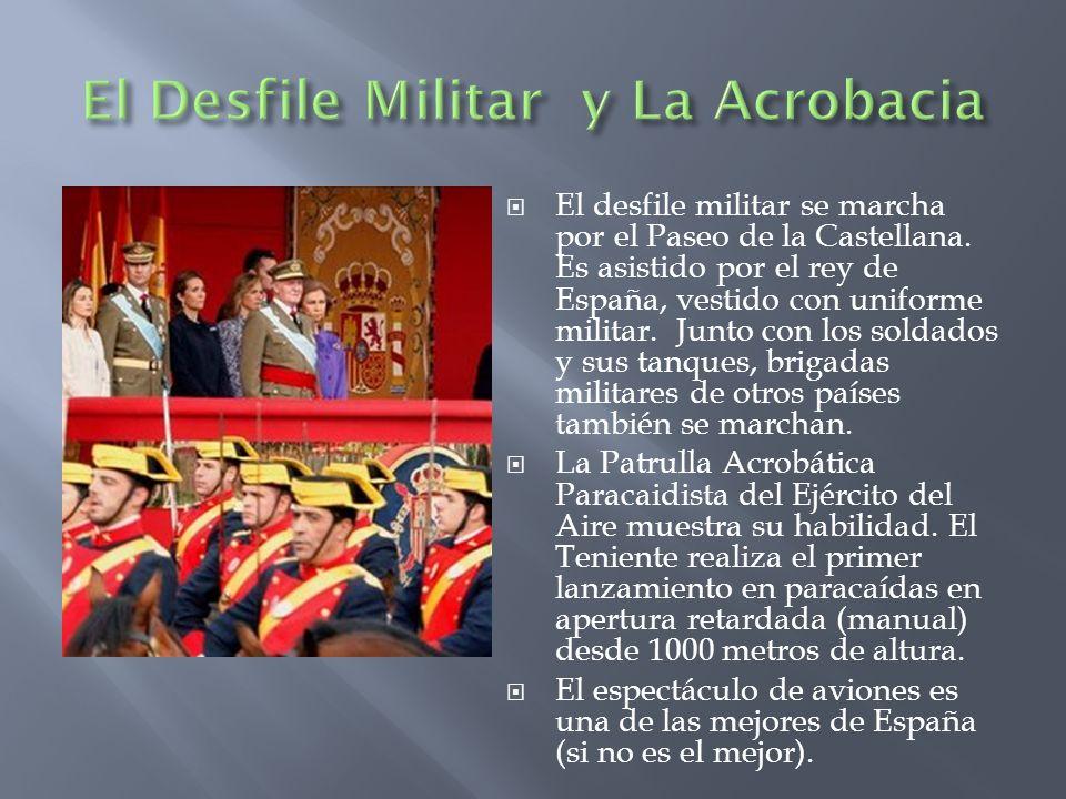 El desfile militar se marcha por el Paseo de la Castellana. Es asistido por el rey de España, vestido con uniforme militar. Junto con los soldados y s