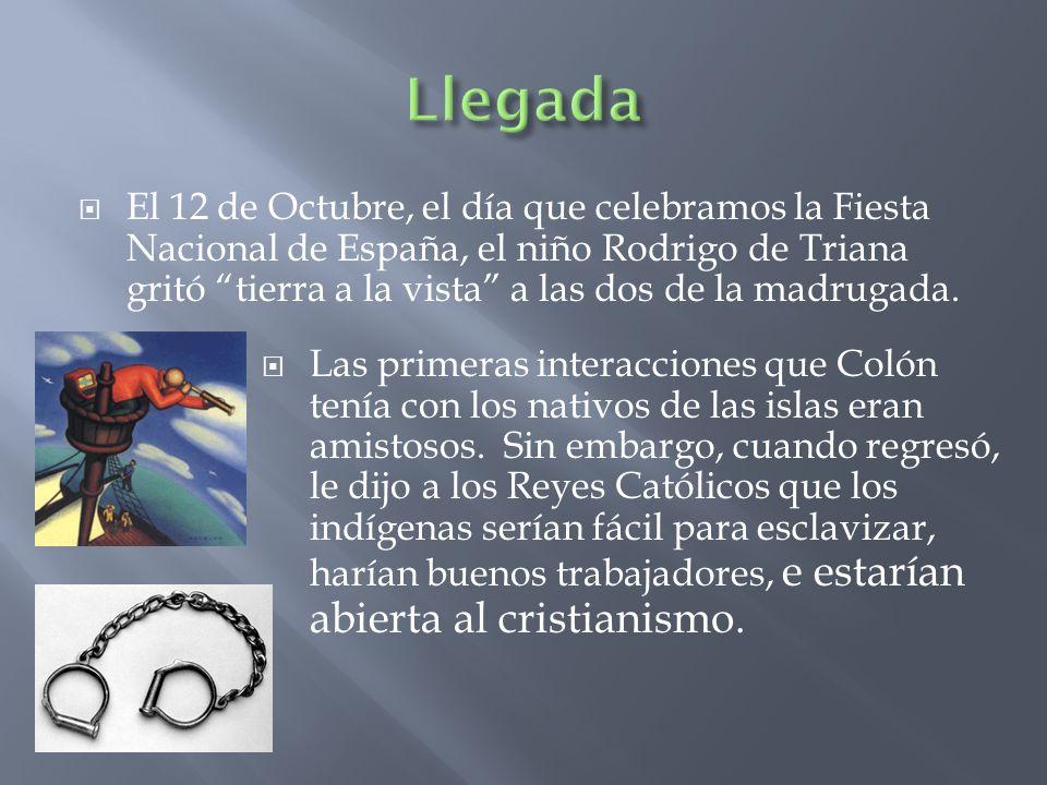 El 12 de Octubre, el día que celebramos la Fiesta Nacional de España, el niño Rodrigo de Triana gritó tierra a la vista a las dos de la madrugada. Las