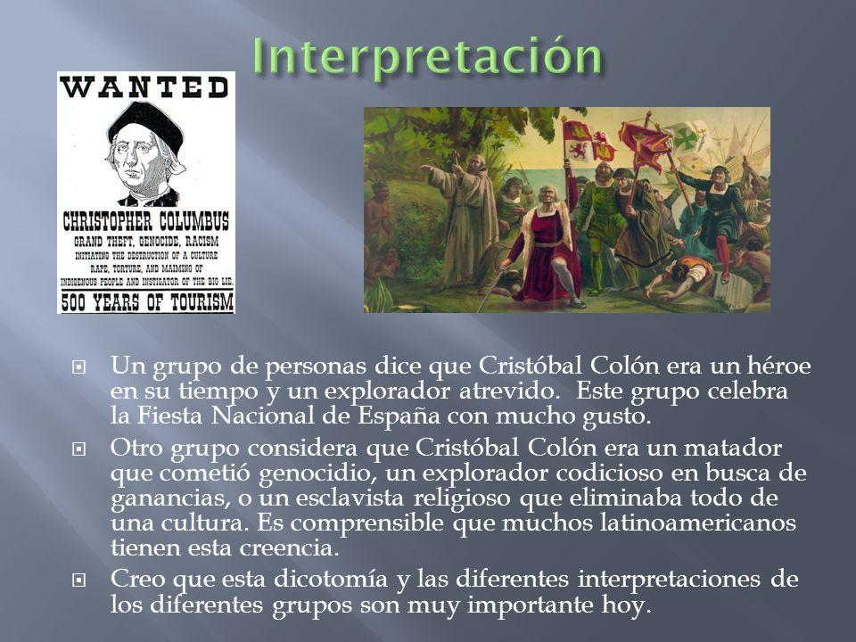 Un grupo de personas dice que Cristóbal Colón era un héroe en su tiempo y un explorador atrevido. Este grupo celebra la Fiesta Nacional de España con