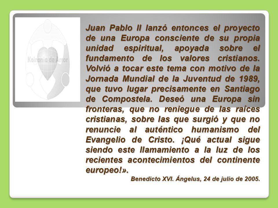 Juan Pablo II lanzó entonces el proyecto de una Europa consciente de su propia unidad espiritual, apoyada sobre el fundamento de los valores cristiano