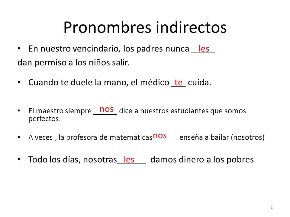 Pronombres indirectos II El señor García tiene un salón de belleza.