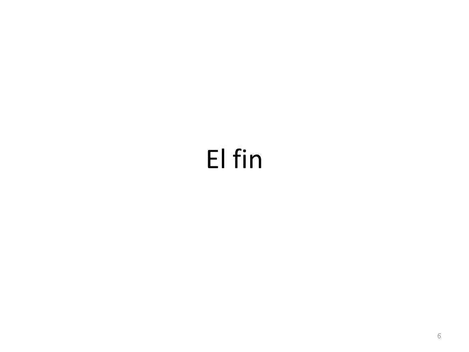 El fin 6