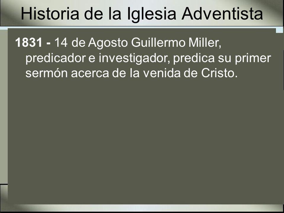 Guillermo Miller Nació el 13 de febrero de 1782 - Murió el 20 de diciembre de 1849 Heraldo del segundo Advenimiento Predicador e investigador A los 34 años, El Espíritu Santo impresionó su corazón y se volvió al estudio de la Palabra de Dios.