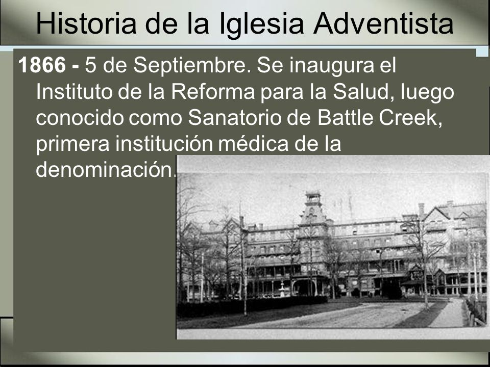 Historia de la Iglesia Adventista El Dr.