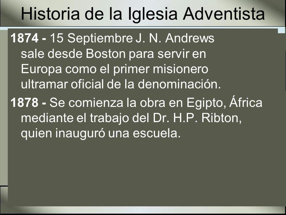 John Nevis Andrews Nació el 22 de julio de 1829 - Murió el 21 de octubre de 1883 Primer Misionero Extranjero Fue el primer misionero que viajó en 1874 al occidente de Europa para establecer la obra en Suiza.