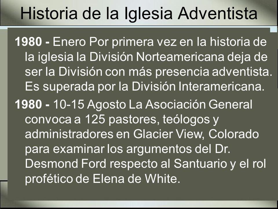 Historia de la Iglesia Adventista 1980 - Enero Por primera vez en la historia de la iglesia la División Norteamericana deja de ser la División con más presencia adventista.