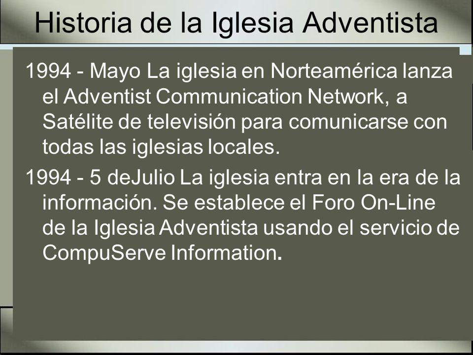 Historia de la Iglesia Adventista 1994 - Julio El Adventist News Network [ANN] se establece como la agencia de noticias de la iglesia, operada desde la sede central de la organizaciónen Silver Spring, Maryland, USA.