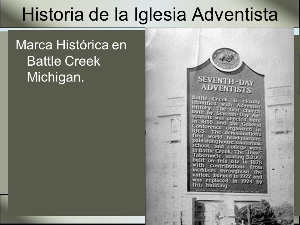 Historia de la Iglesia Adventista Marca Histórica en Battle Creek Michigan.
