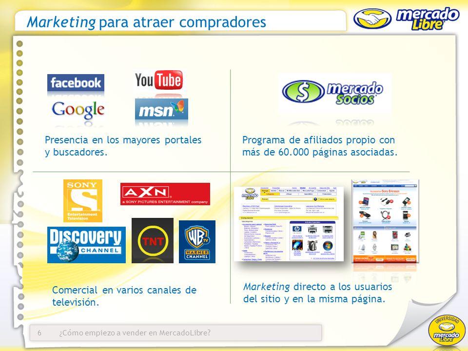 ¿Cómo empiezo a vender en MercadoLibre? Marketing para atraer compradores 6 Presencia en los mayores portales y buscadores. Programa de afiliados prop