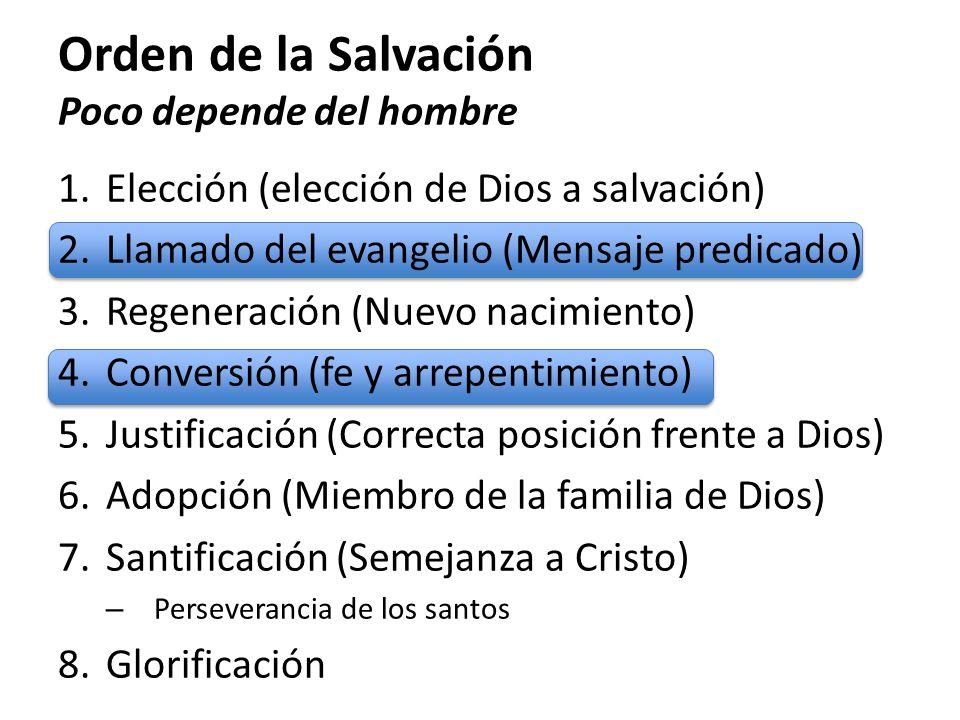 Orden de la Salvación Poco depende del hombre 1.Elección (elección de Dios a salvación) 2.Llamado del evangelio (Mensaje predicado) 3.Regeneración (Nu