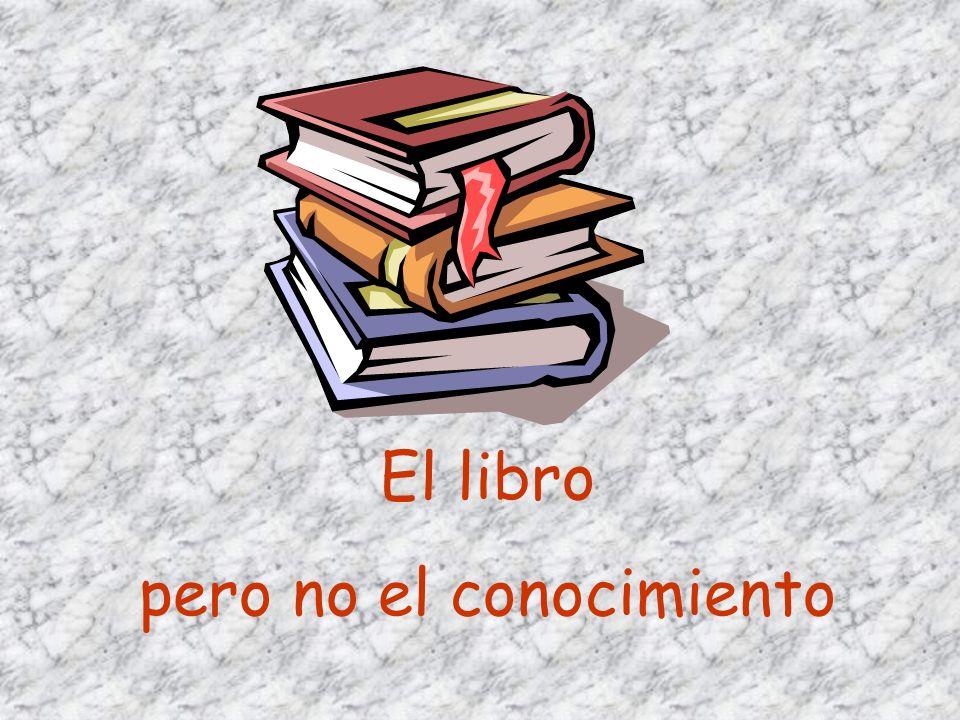 El libro pero no el conocimiento