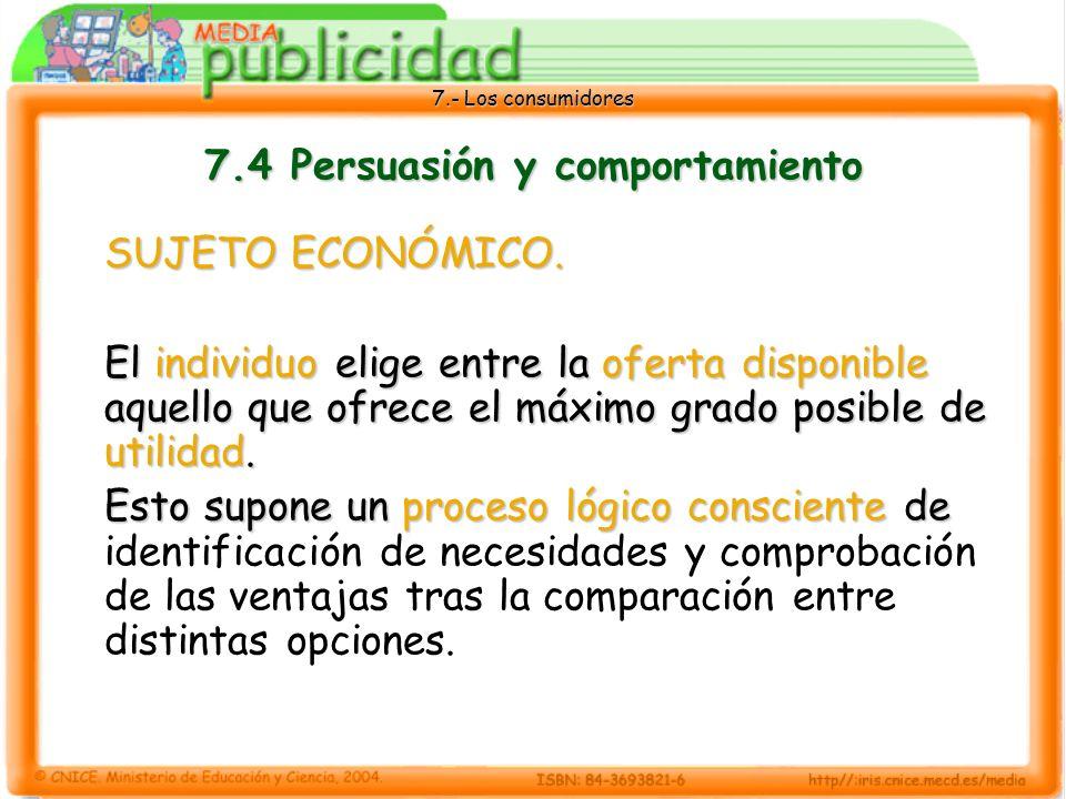 7.- Los consumidores 7.4 Persuasión y comportamiento SUJETO ECONÓMICO.