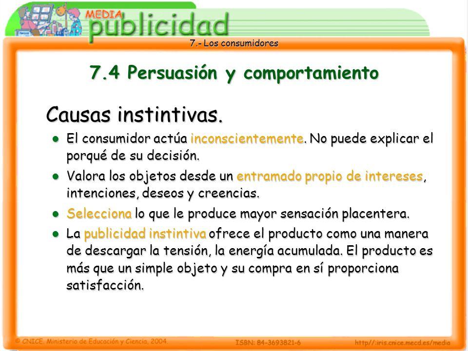 7.- Los consumidores 7.4 Persuasión y comportamiento Causas instintivas.