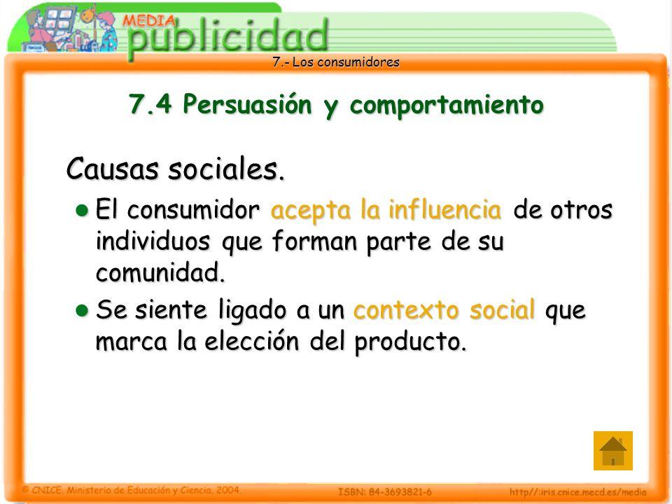 7.- Los consumidores 7.4 Persuasión y comportamiento Causas sociales.