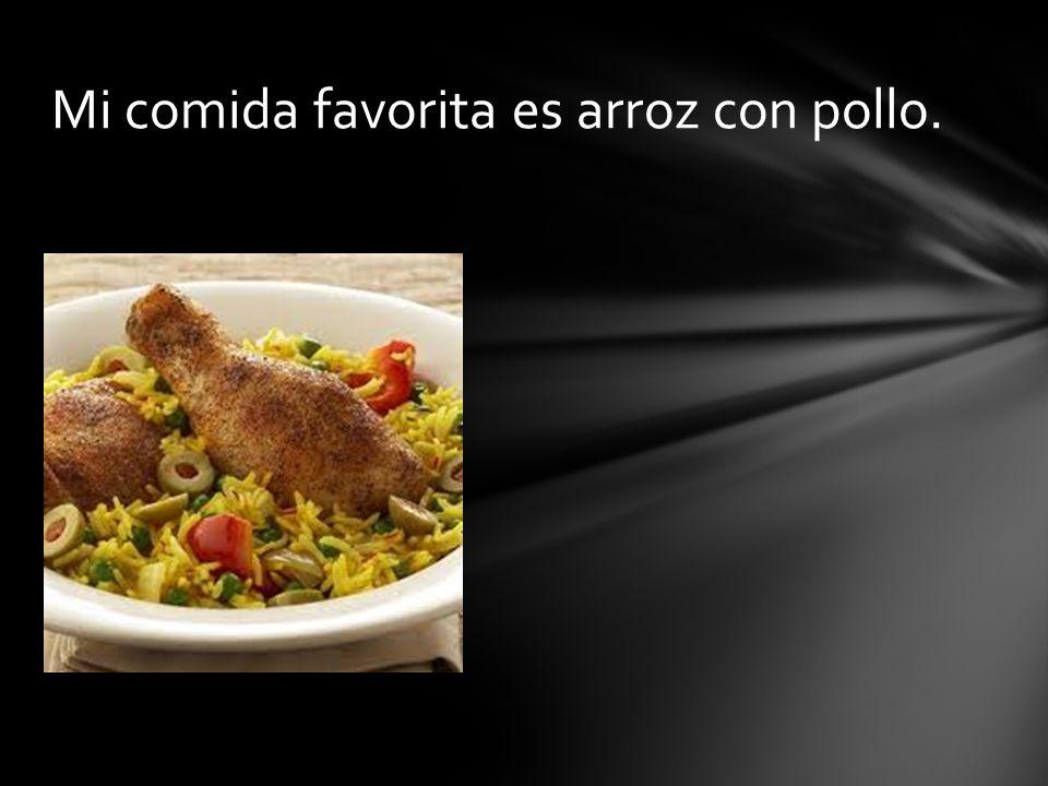 Mi comida favorita es arroz con pollo.