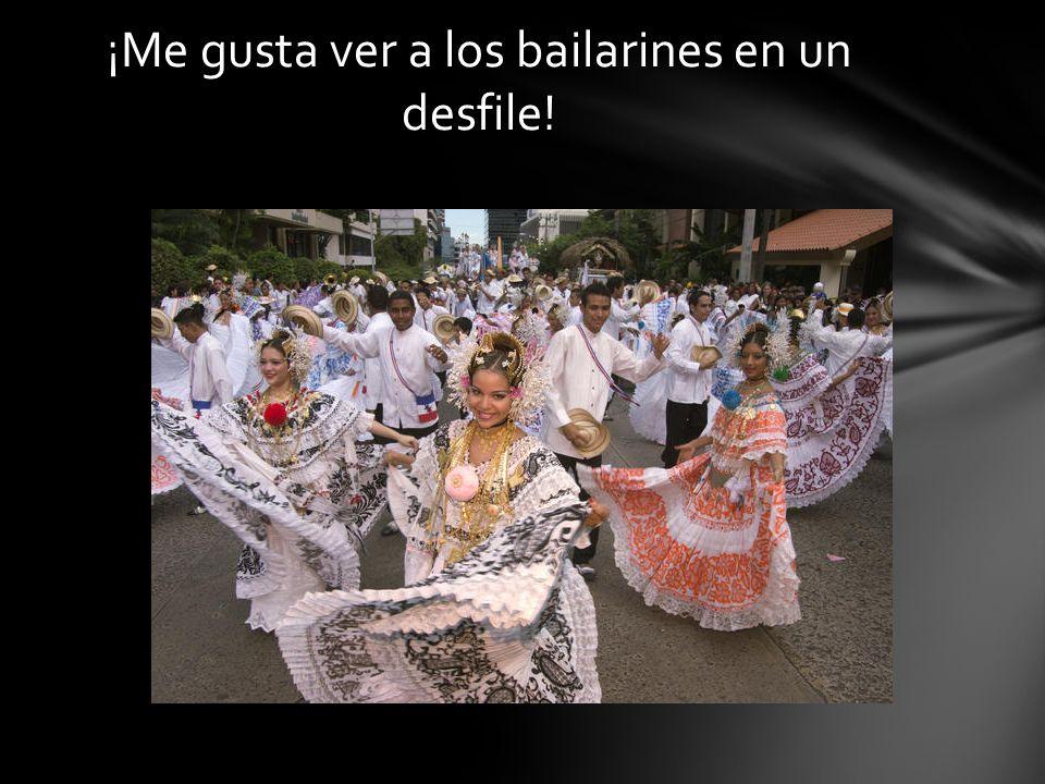 ¡Me gusta ver a los bailarines en un desfile!