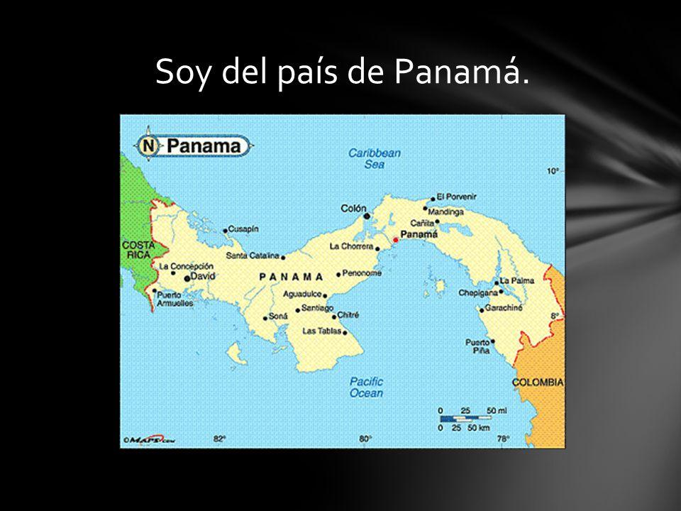 Soy del país de Panamá.