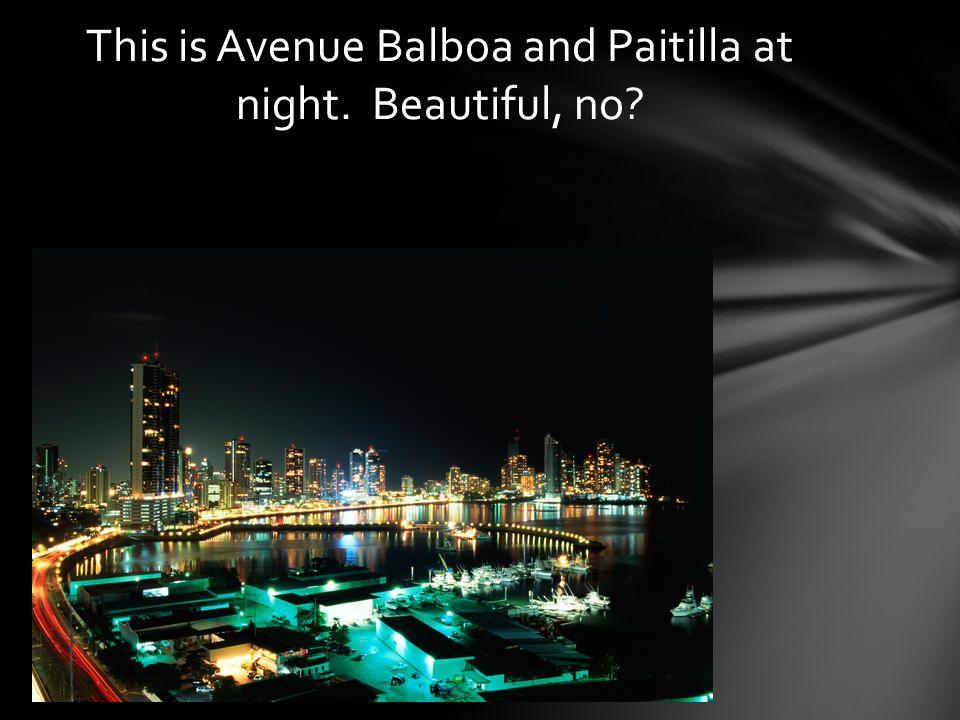This is Avenue Balboa and Paitilla at night. Beautiful, no?