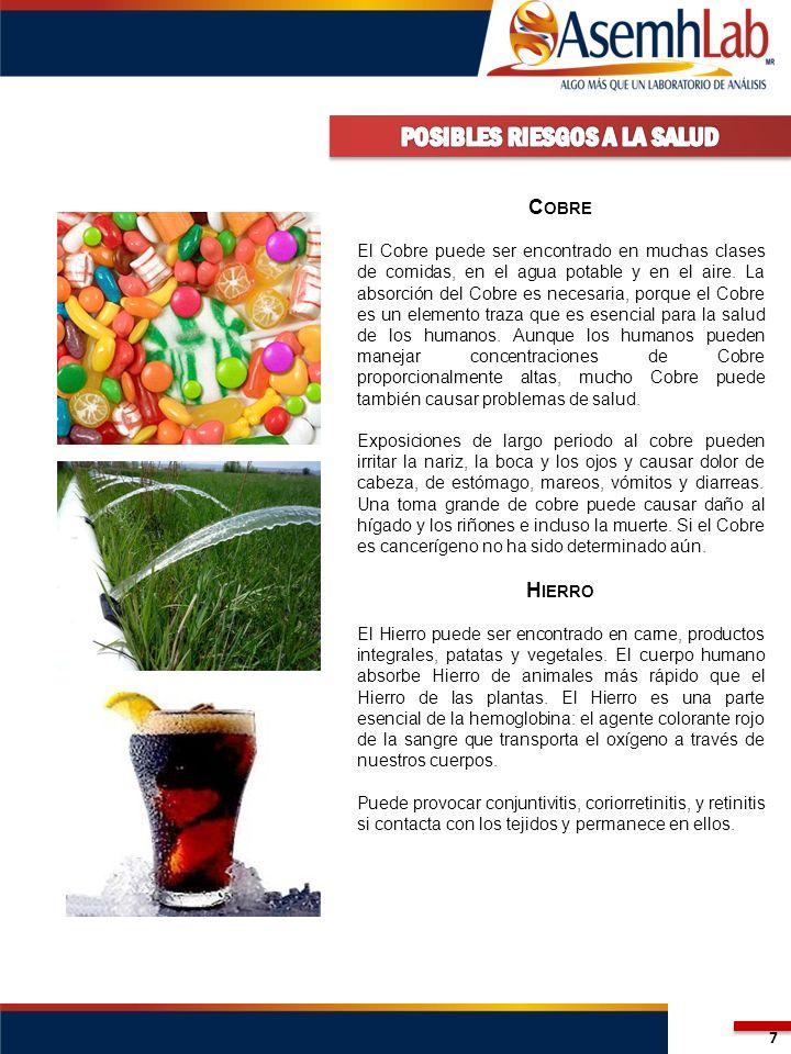 7 C OBRE El Cobre puede ser encontrado en muchas clases de comidas, en el agua potable y en el aire. La absorción del Cobre es necesaria, porque el Co