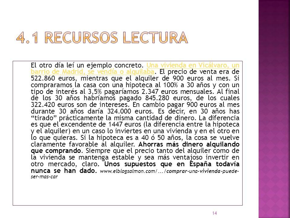 El otro día leí un ejemplo concreto. Una vivienda en Vicálvaro, un barrio de Madrid, se vendía o alquilaba. El precio de venta era de 522.860 euros, m