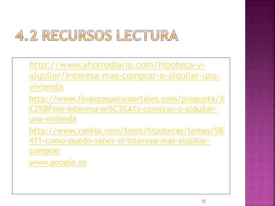 http://www.ahorrodiario.com/hipoteca-y- alquiler/interesa-mas-comprar-o-alquilar-una- vivienda http://www.finanzasparamortales.com/pregunta/% C2%BFme-