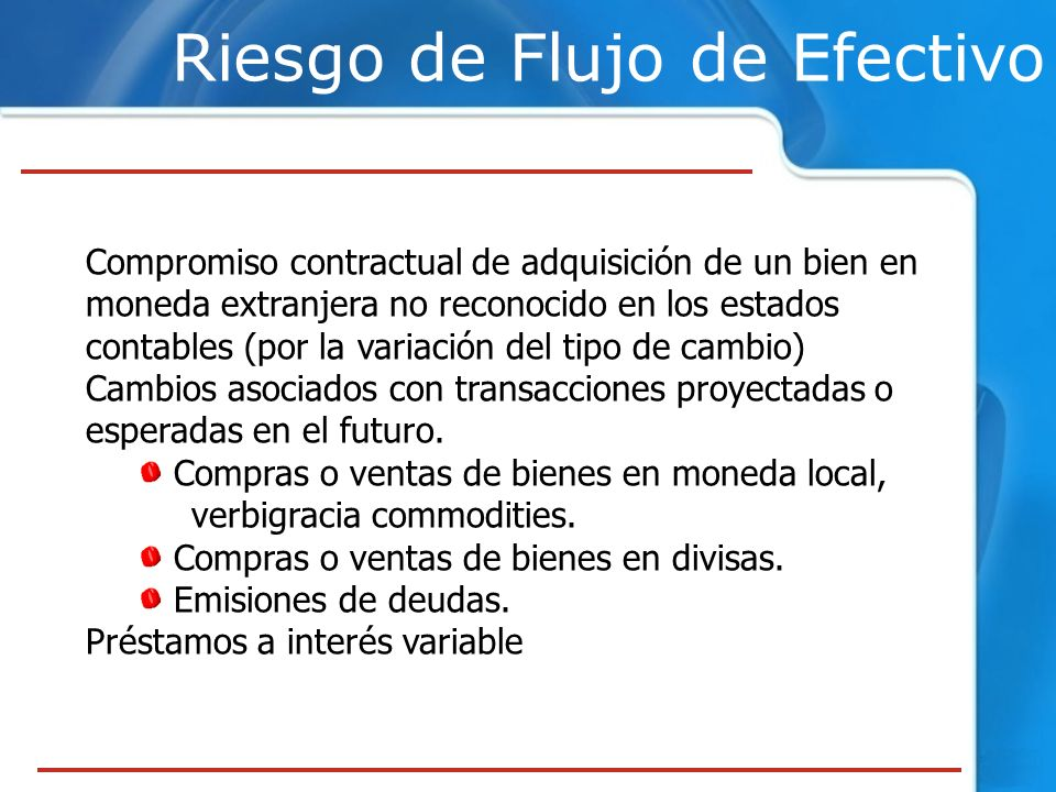Riesgo de Flujo de Efectivo Compromiso contractual de adquisición de un bien en moneda extranjera no reconocido en los estados contables (por la varia