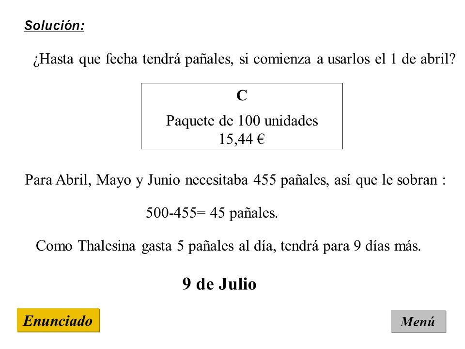 Solución: Menú Enunciado C Paquete de 100 unidades 15,44 Para Abril, Mayo y Junio necesitaba 455 pañales, así que le sobran : ¿Hasta que fecha tendrá