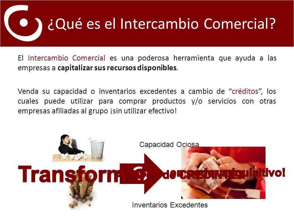 El Intercambio Comercial es una poderosa herramienta que ayuda a las empresas a capitalizar sus recursos disponibles.