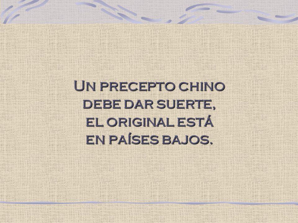 Un precepto chino debe dar suerte, el original está en países bajos.