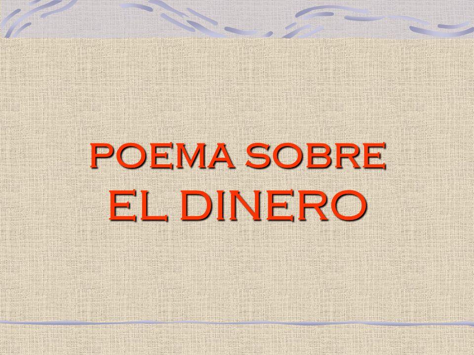 poema sobre EL DINERO